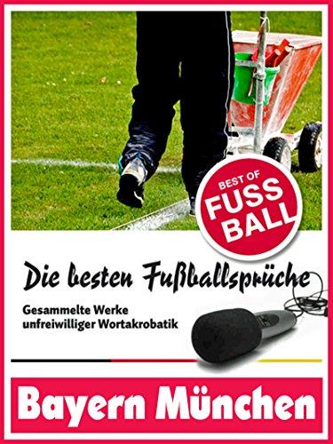 Bayern München Die Besten Lustigsten Fussballersprüche