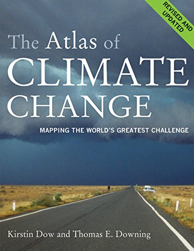 The Atlas of Climate Change: Mapping the World's Greatest Challenge (Atlas Of... (University of California Press))