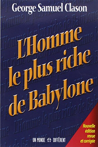 L'homme le plus riche de Babylone NE par Georges samuel Clason