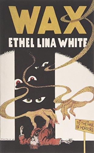 Wax (Valancourt 20th Century Classics) por Ethel Lina White