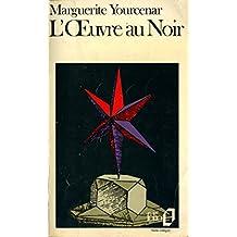 L'Oeuvre au noir / Marguerite Yourcenar / Réf4159