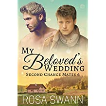 My Beloved's Wedding (Second Chance Mates 6): MM Alpha/Omega Mpreg Romance