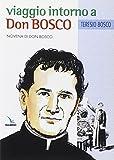 Viaggio intorno a Don Bosco. Novena di Don Bosco