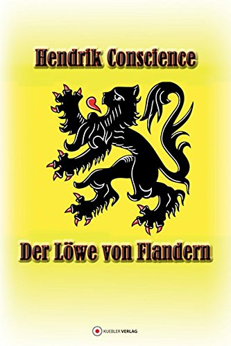 Der Löwe von Flandern: Sprachlich neu bearbeitet (Klassiker der historischen Romane)