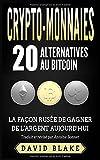 Telecharger Livres Crypto Monnaies 20 Alternatives au Bitcoin La Facon Rusee de Gagner de l Argent Aujourd hui (PDF,EPUB,MOBI) gratuits en Francaise