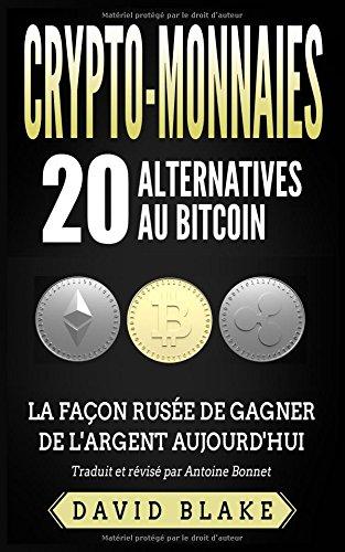 Crypto-Monnaies: 20 Alternatives au Bitcoin - La Faon Ruse de Gagner de l'Argent Aujourd'hui