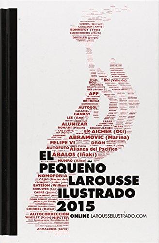 El Pequeño Larousse Ilustrado 2015 (Larousse - Lengua Española - Diccionarios Enciclopédicos) por Larousse Editorial