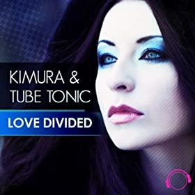 Kimura & Tube Tonic-Love Divided