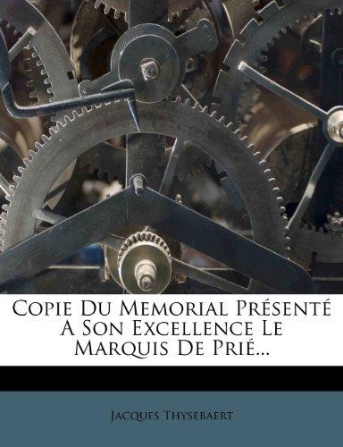 Copie Du Memorial Présenté A Son Excellence Le Marquis De Prié.