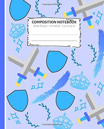 Composition Notebook: Blue Sword Shield Crown Notebook Wide Ruled Paper - Blank Lined Subject Workbook For Kids, Teens, Students, Girl, Teachers To School, Home, College Quad Shield