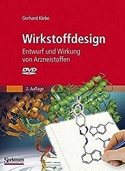 Wirkstoffdesign: Entwurf und Wirkung von Arzneistoffen (German Edition) by Gerhard Klebe (2009-04-15)