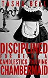 Disciplined for Being a Candlestick Thieving Chambermaid (English Edition)