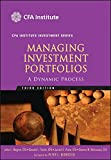 Managing Investment Portfolios, Third Edition: a Dynamic Process (CFA Institute Investment Series)