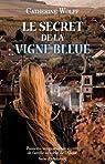 Le secret de la vigne bleue par Wolff