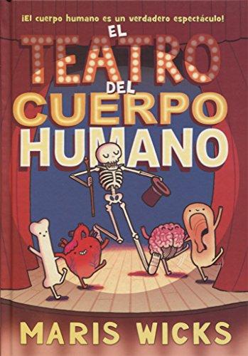 El Teatro del Cuerpo Humano por Maris Wicks