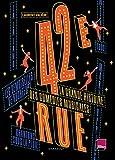 42ème rue: La grande histoire des comédies musicales