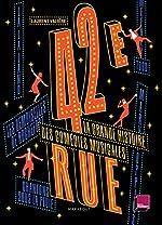 42ème rue - La grande histoire des comédies musicales de Laurent Valière