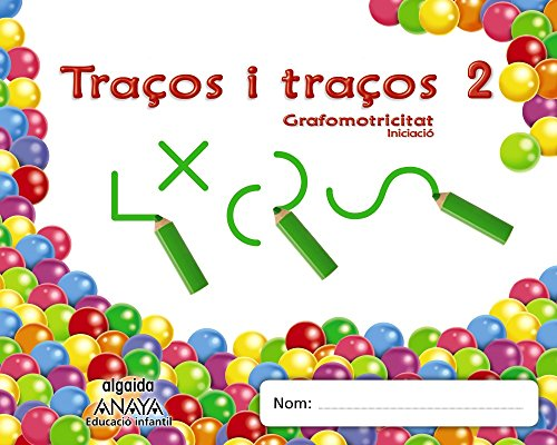 Traços i traços 2. Grafomotricitat. Iniciació (Educación Infantil Algaida. Grafomotricidad) - 9788490671450