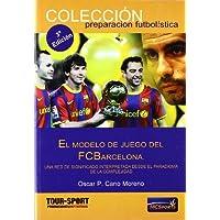 El modelo de juego del FC Barcelona (Preparacion Futbolistica)