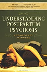 Understanding Postpartum Psychosis: A Temporary Madness