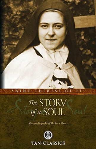 The Story of a Soul: The Autobiography of the Little Flower (with Supplemental Reading: Classics Made Simple) [Illustrated] (English Edition)