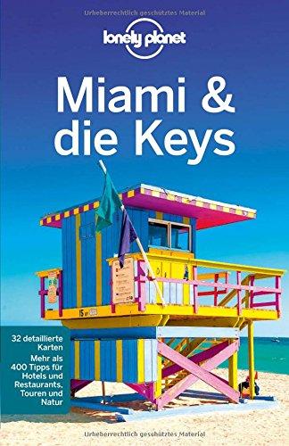 Lonely Planet Reiseführer Miami & the Keys (Lonely Planet Reiseführer Deutsch) (Biscayne Miami Bay)