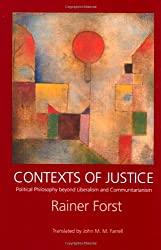 Contexts of Justice: Political Philosophy Beyond Liberalism and Communitarianism (Philosophy, Social Theory & the Rule of Law)