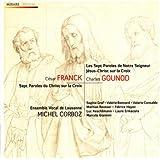 Franck & Gounod: Sept paroles du Christ en croix