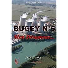 Bugey n°5, Mon Désamour: Essai pacifique (French Edition)