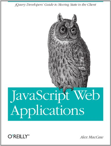 JavaScript Web Applications: jQuery Developers Guide to ...