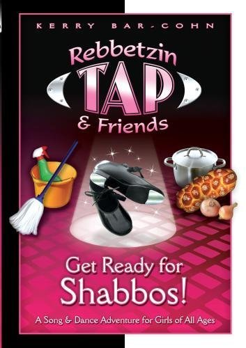 Preisvergleich Produktbild Get Ready for Shabbos - Rebbetzin Tap by Tamar Rudy,  Elisheva Strauss,  Devora Levy,  Shevi Dinner,  Eva Topf,  Ariela Haller,  Rheta Zabrowsky Kerry Bar-Cohn