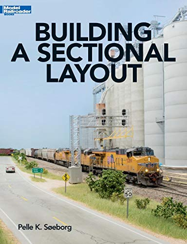 Building a Sectional Layout (Model Railroad Books) (Layout Railroad Model)