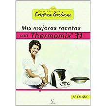 Mis mejores recetas con Thermomix 31 (GASTRONOMIA)