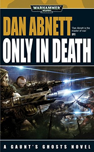 Only in Death (Gaunt's Ghosts Book 12) (English Edition)