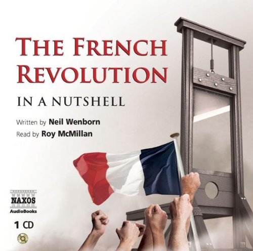 The French Revolution: In a Nutshell (In a Nutshell (Naxos Audio))