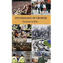 Psychology of Crowds by Gustave Le Bon (2009-10-05)