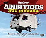 Top Gear: Ambitious but Rubbish: The Secrets Behind Top Gear's Craziest Creations