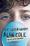 Dieses Leben gehört: Alan Cole – bitte nicht knicken