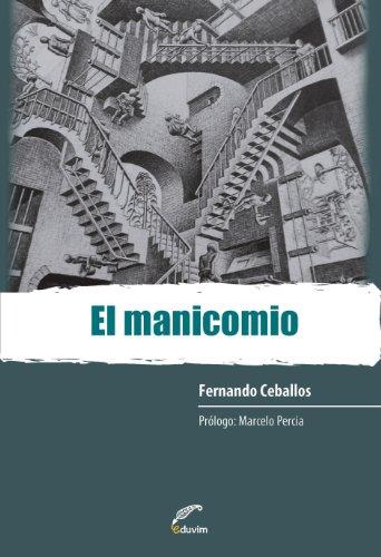 Descargar Libro El manicomio. Crónicas de una lógica que coloniza subjetividades (Debates) de Fernando Ceballos