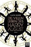Die vielen Leben des Harry August: Roman von Claire North