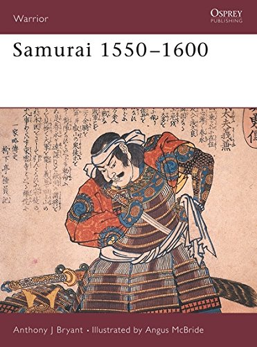 Samurai 1550-1600 (Warrior) por Anthony J Bryant