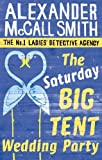 The Saturday Big Tent Wedding Party (No. 1 Ladies' Detective Agency series Book 12)
