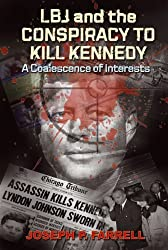 LBJ & the Conspiracy to Kill Kennedy: A Coalescence of Interests by Joseph P. Farrell (2011-01-26)