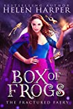 Box of Frogs (The Fractured Faery Book 1) by Helen Harper