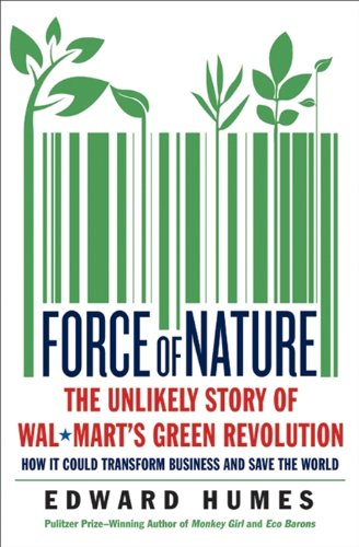 force-of-nature-the-unlikely-story-of-wal-marts-green-revolution