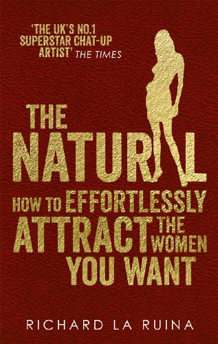 The Natural: How to effortlessly attract the women you want - Girls Womens Natural