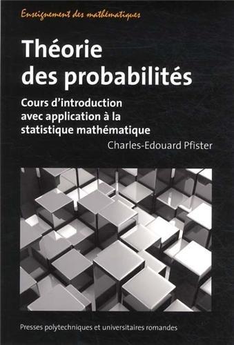 Théorie des probabilités: Cours d'introduction avec application à la statistique mathématique.