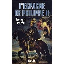 L'Espagne de Philippe II (Biographies Historiques)
