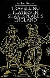 Travelling Players in Shakespeare's England by Siobhan Kennan (2002-08-06)