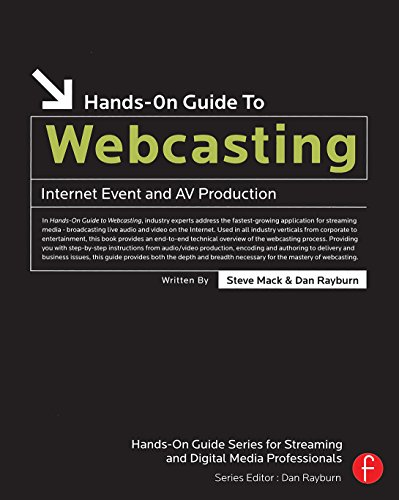 Hands-On Guide to Webcasting: Internet Event and AV Production (English Edition)